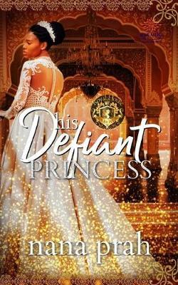 His Defiant Princess - Royal House of Saene 1 (Paperback)