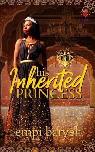 His Inherited Princess - Royal House of Saene 2 (Paperback)
