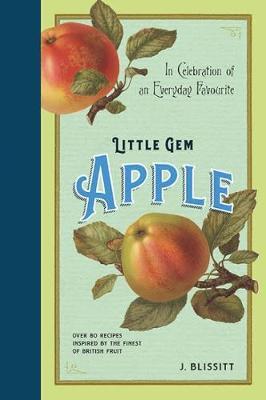 Little Gem Apple Cookbook: In Celebration of an Everyday Favourite - Little Gem 1 (Hardback)