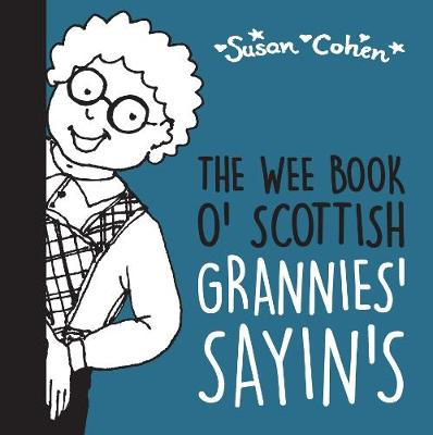 The Wee Book o' Scottish Grannies' Sayin's (Paperback)