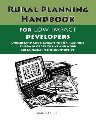 The Rural Planning Handbook for Low Impact Developers (Paperback)