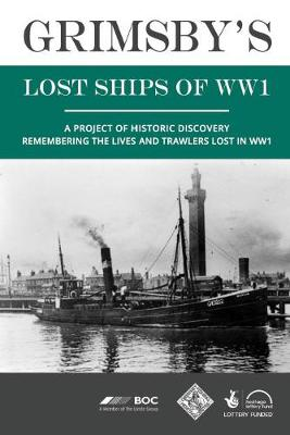 Grimsby's Lost Ships of WW1 (Hardback)