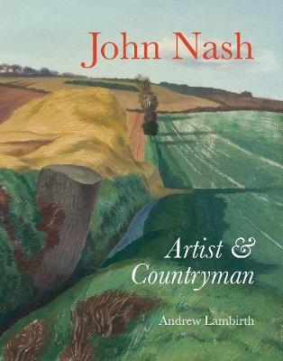 John Nash: Artist and Countryman (Hardback)