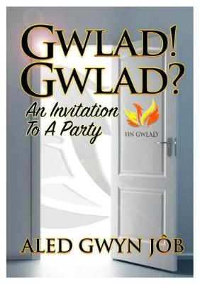 Gwlad! Gwlad?: An Invitation to a Party (Paperback)