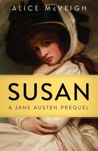 Susan: A Jane Austen Prequel - Warleigh Hall Press Jane Austen 1 (Paperback)