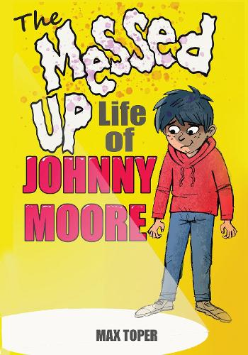 The Messed Up Life Of Johnny Moore - Johnny Moore 1 (Paperback)