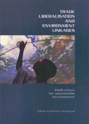 Trade Liberalisation and Environment Linkages: Implications for Sustainable Development (Paperback)