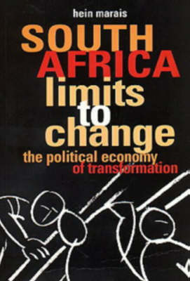 South Africa: Limits to Change - The Political Economy of Transition (Paperback)