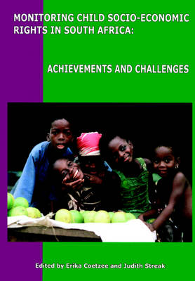 Monitoring Child Socio-economic Rights in South Africa: Achievements and Challenges (Paperback)