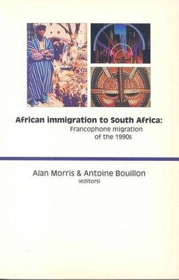 African Immigration to South Africa: Francophone Migration of the 1990s (Paperback)