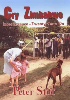 Cry Zimbabwe: Independence - Twenty Years on (Hardback)
