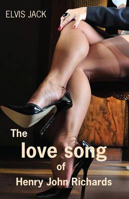 The Love Song of Henry John Richards (Paperback)