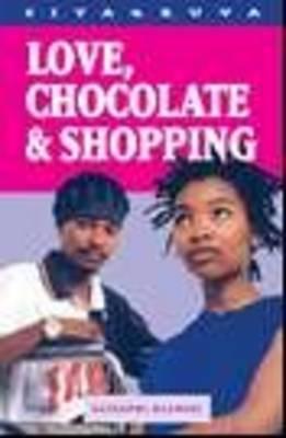 Love, chocolate & shopping - Siyagruva series (Paperback)