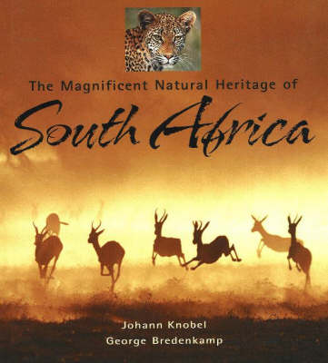 The Magnificent Natural Heritage of South Africa (Paperback)
