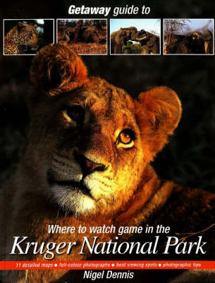 Getaway Guide to Where to Watch Game in the Kruger National Park (Paperback)