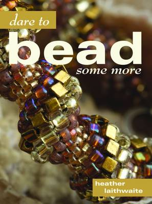 Dare to Bead Some More (Paperback)
