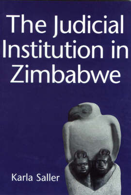 The Judicial Institution in Zimbabwe (Paperback)