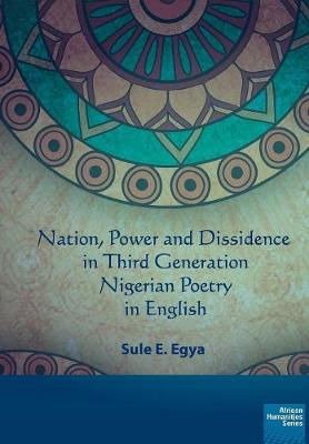 Nation, power and dissidence in third generation Nigerian poetry in English (Paperback)