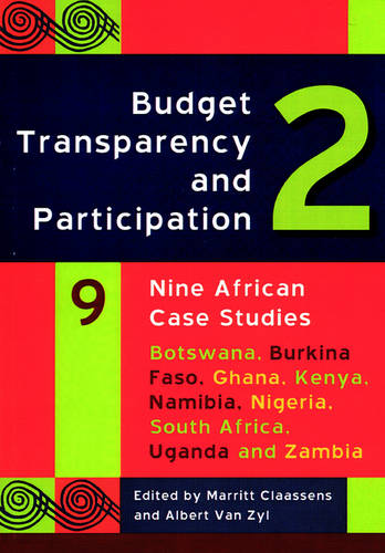 Budget Transparency and Participation 2: Nine African Case Studies (Paperback)