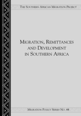 Migration, Remittances and Development in Southern Africa (Paperback)
