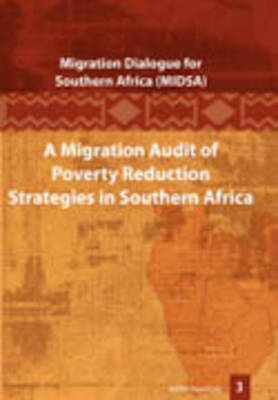 A Migration Audit of Poverty Reduction Strategies in Southern Africa (Paperback)