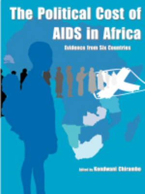 The Political Cost of AIDS in Africa: Evidence from Six Countries (Paperback)