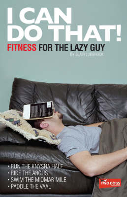 I Can Do That!: Fitness for the Lazy Guy (Paperback)