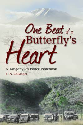 One Beat of a Butterfly's Heart: A Tanganyika Police Notebook (Paperback)