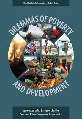 Dilemmas of Poverty and Development: A Proposal Policy Framework for the Southern African Development Community (Paperback)