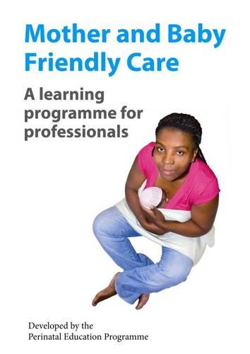 Mother and Baby Friendly Care (Paperback)