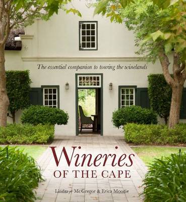 Wineries of the Cape: The Essential Companion to Touring the Winelands (Paperback)