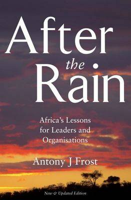 After the Rain: Lessons from the Wild for Leaders and Organisations (Paperback)