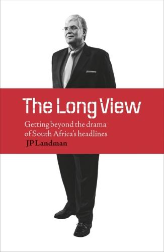 The long view: Getting beyond the panic and the drama of today's headlines (Paperback)