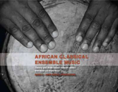 African Classical Ensemble Music: Agiri Music (foundation) Bk. 1: Agiri Music (Foundation) (Paperback)