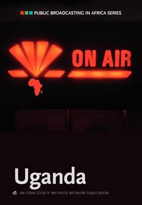 Public Broadcasting in Africa Series: Uganda (Paperback)