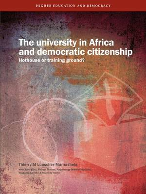 The University in Africa and Democratic Citizenship: Hothouse or Training Ground? (Paperback)
