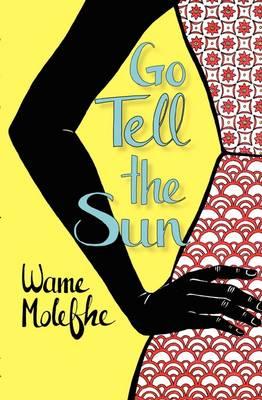 Go tell the Sun (Paperback)