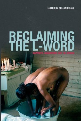 Reclaiming the L word: Sappho's daughters out in Africa (Paperback)