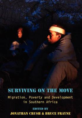 Surviving on the Move: Migration, Poverty and Development in Southern Africa (Paperback)