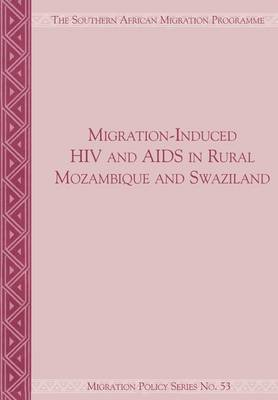 Migration-Induced HIV and AIDS in Rural Mozambique and Swaziland (Paperback)