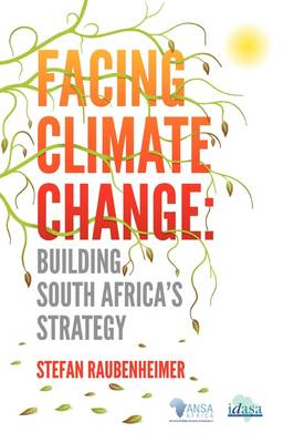 Facing Climate Change. Building South Africa's Strategy (Paperback)