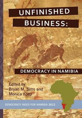 Unfinished Business: Democracy in Namibia - Idasa's Democracy Index (Paperback)