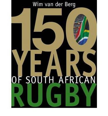 150 Years of South African rugby (Hardback)