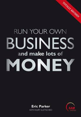 Run your own business and make lots of money (Paperback)