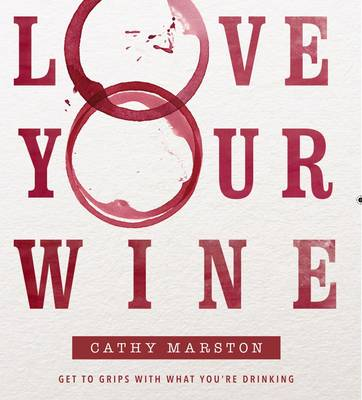 Love your wine: Get to grips with what you're drinking (Paperback)