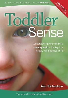 Toddler Sense: Understanding Your Toddler's Sensory World (Paperback)