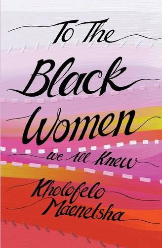 To the black women we all knew (Paperback)
