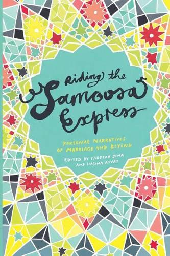 Riding the Samoosa Express: Personal narratives of marriage and beyond (Paperback)
