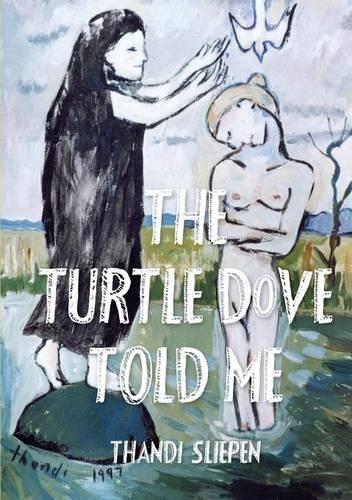 The Turtle Dove Told Me (Paperback)