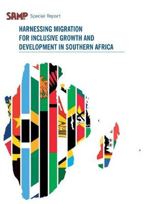 Harnessing Migration for Inclusive Growth and Development in Southern Africa (Paperback)